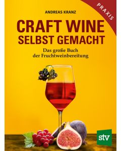 Craft Wine - Selbst gemacht