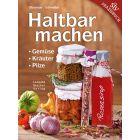Haltbarmachen Gemüse-Kräuter- Pilze